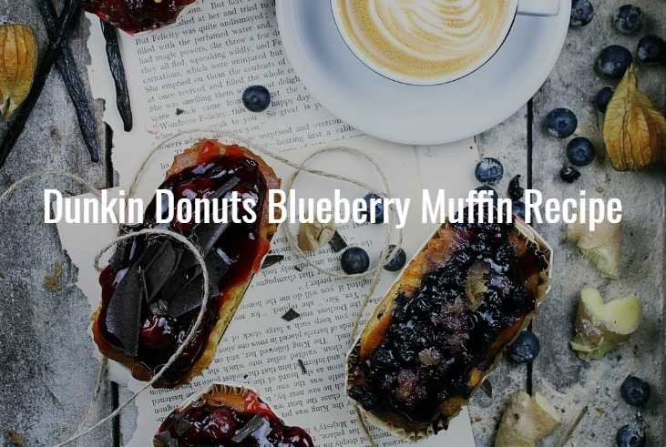 Dunkin Donuts Blueberry Muffin Recipe
