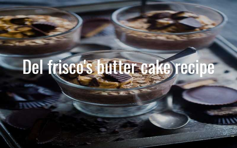 Del frisco's butter cake recipe