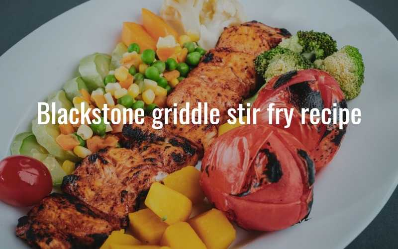 Blackstone griddle stir fry recipe
